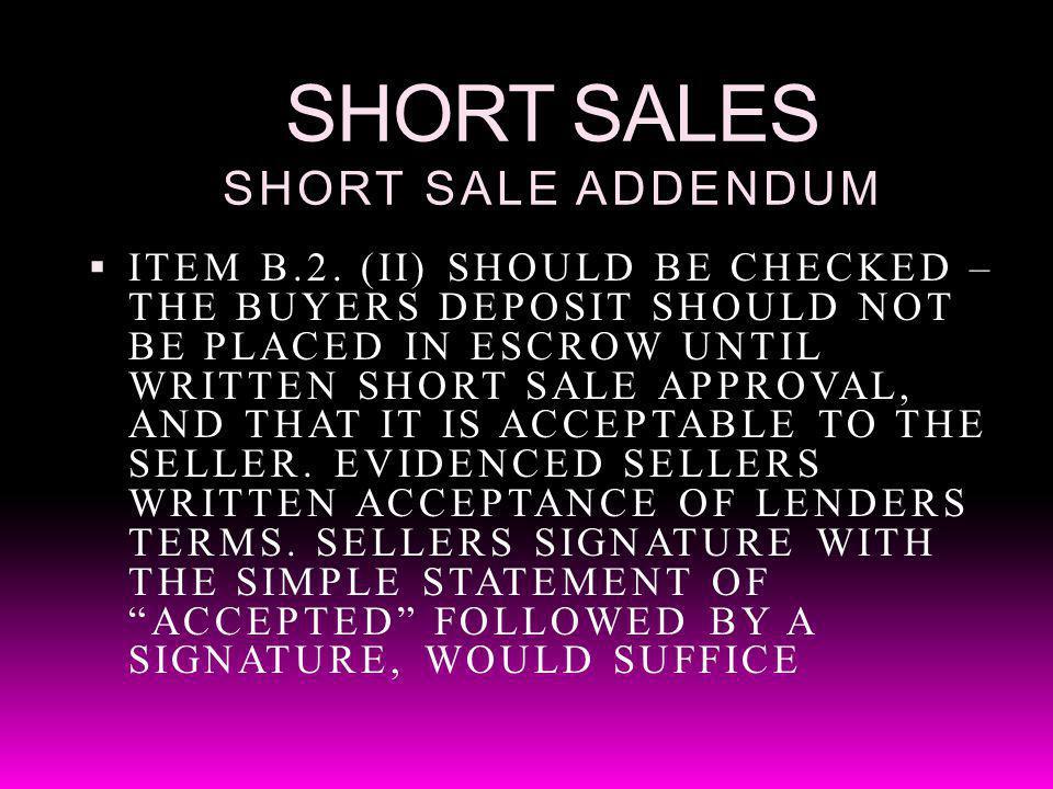 SHORT SALES SHORT SALE ADDENDUM ITEM B.2.