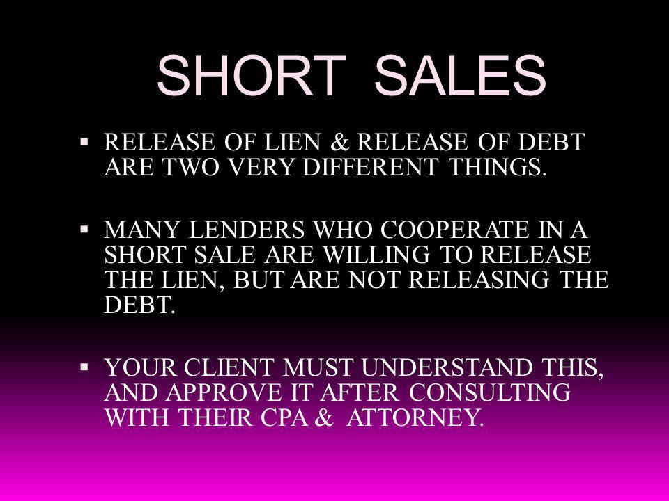 SHORT SALES RELEASE OF LIEN & RELEASE OF DEBT ARE TWO VERY DIFFERENT THINGS.