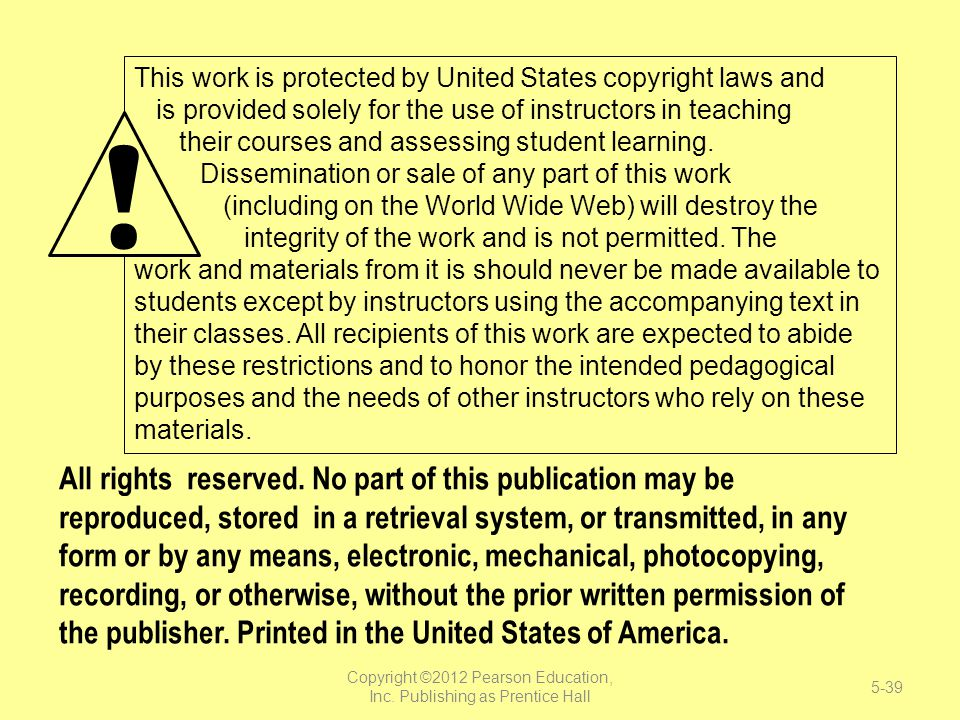 This work is protected by United States copyright laws and is provided solely for the use of instructors in teaching their courses and assessing stude