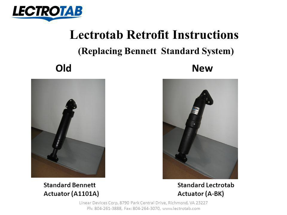Lectrotab Retrofit Instructions (Replacing Bennett Standard System) Standard Bennett Actuator (A1101A) Linear Devices Corp, 8790 Park Central Drive, R