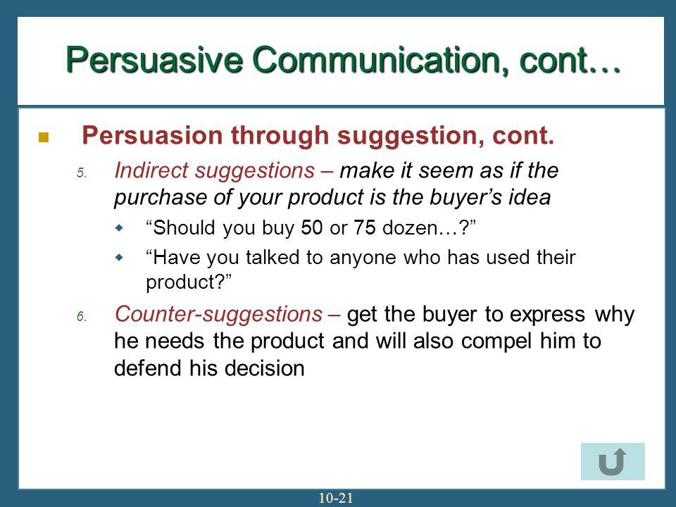 10-21 Persuasive Communication, cont… Persuasion through suggestion, cont.