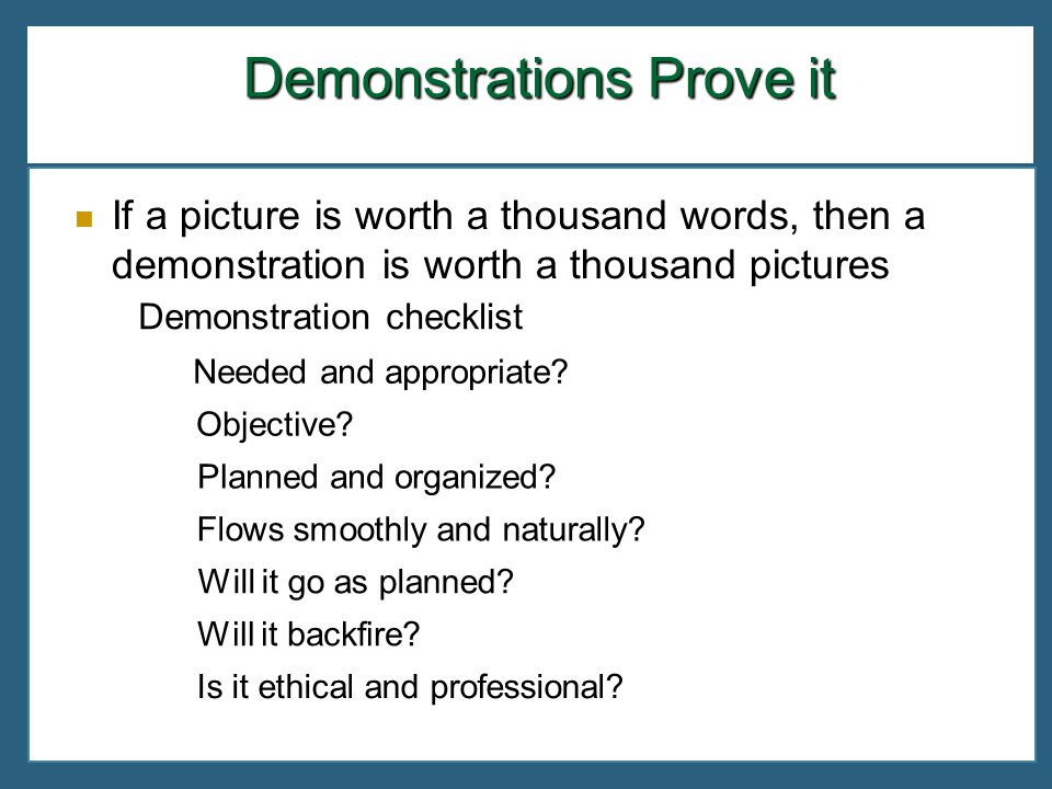 Demonstrations Prove it Demonstrations Prove it If a picture is worth a thousand words, then a demonstration is worth a thousand pictures Demonstratio