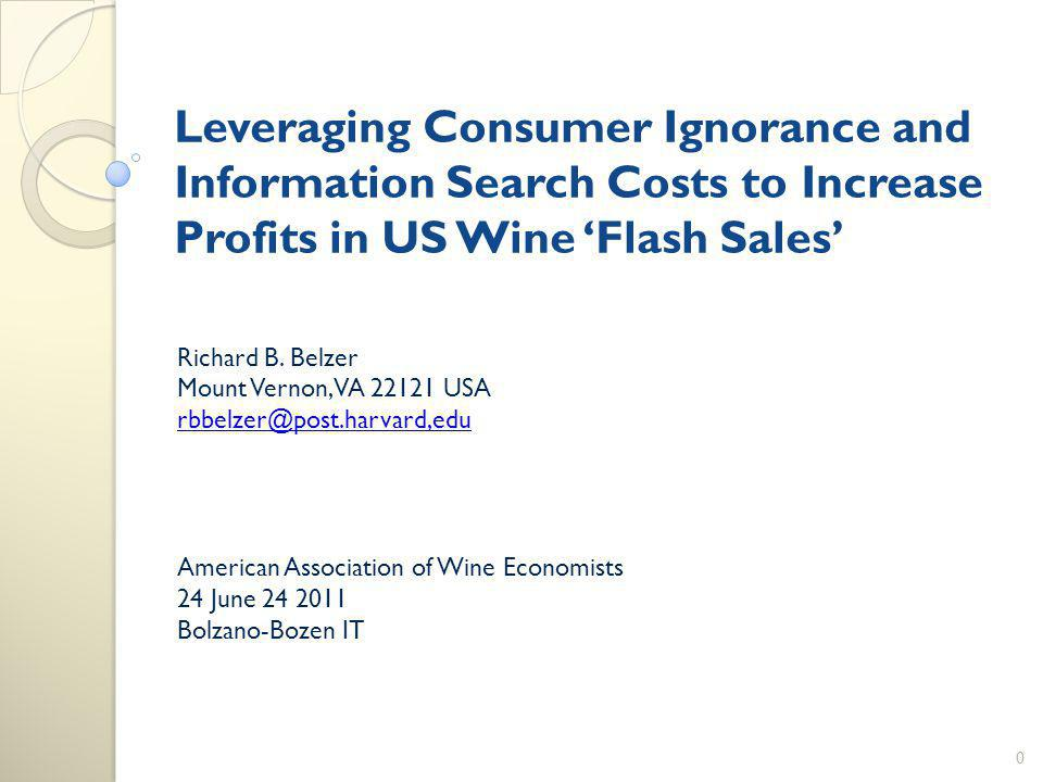 Leveraging Consumer Ignorance and Information Search Costs to Increase Profits in US Wine Flash Sales Richard B.