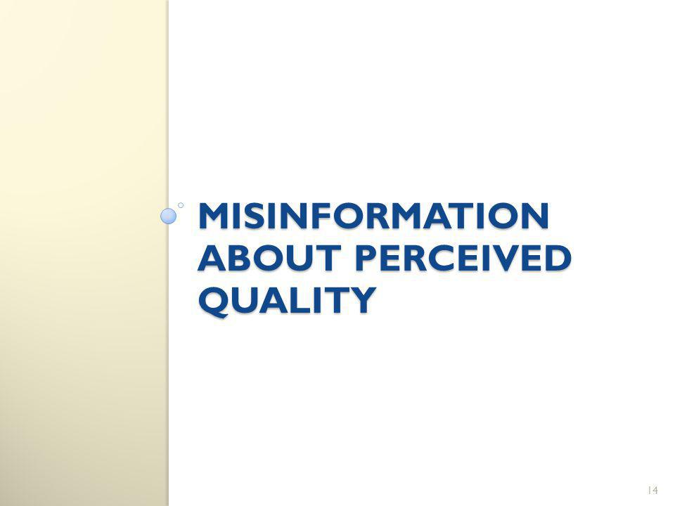 MISINFORMATION ABOUT PERCEIVED QUALITY 14