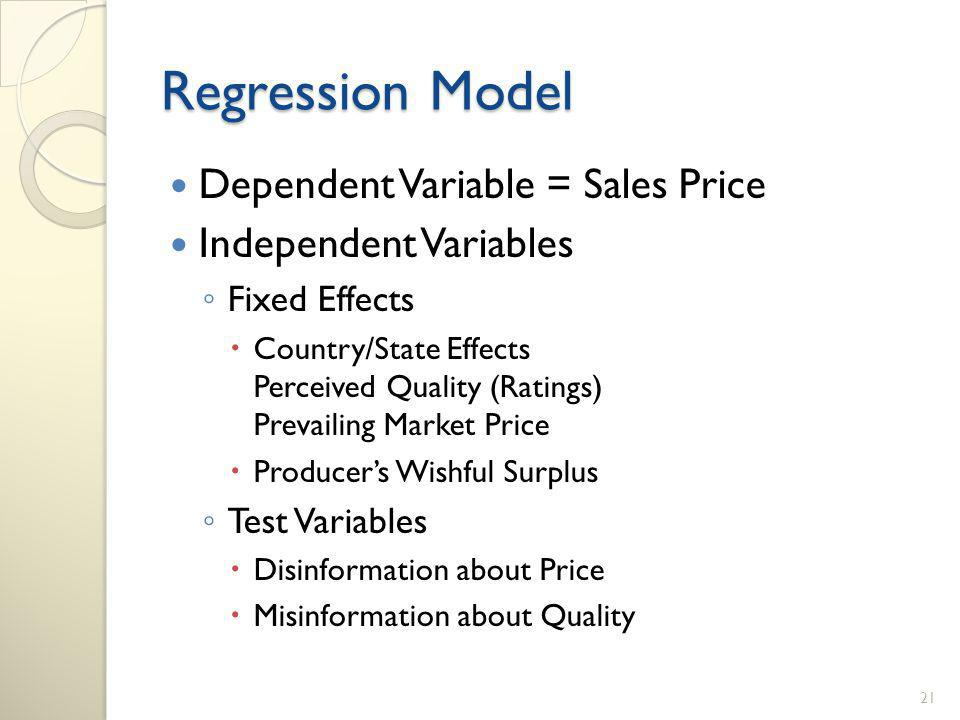Regression Model Dependent Variable = Sales Price Independent Variables Fixed Effects Country/State Effects Perceived Quality (Ratings) Prevailing Market Price Producers Wishful Surplus Test Variables Disinformation about Price Misinformation about Quality 21