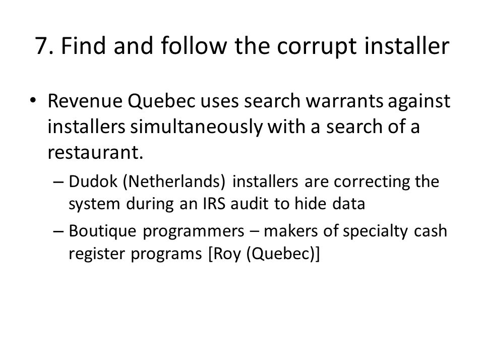 7. Find and follow the corrupt installer Revenue Quebec uses search warrants against installers simultaneously with a search of a restaurant. – Dudok