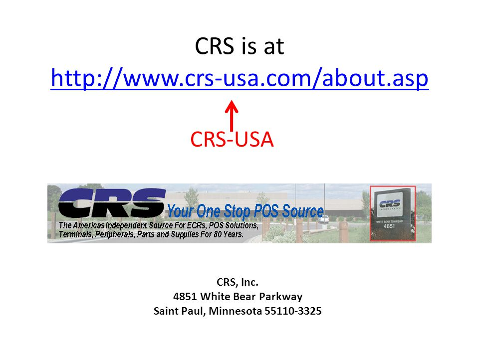 CRS is at http://www.crs-usa.com/about.asp http://www.crs-usa.com/about.asp CRS-USA CRS, Inc. 4851 White Bear Parkway Saint Paul, Minnesota 55110-3325