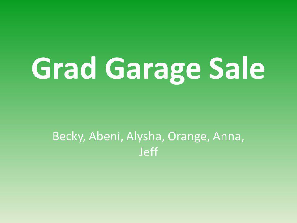 Grad Garage Sale Becky, Abeni, Alysha, Orange, Anna, Jeff