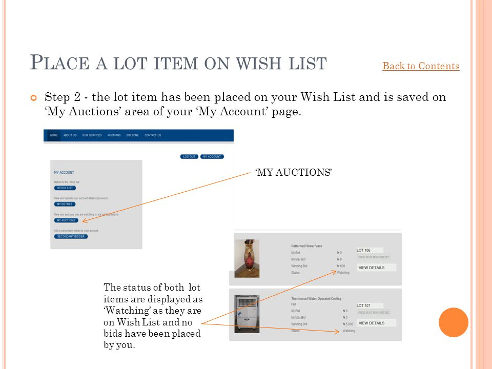 P LACE A LOT ITEM ON WISH LIST Step 2 - the lot item has been placed on your Wish List and is saved on My Auctions area of your My Account page. MY AU