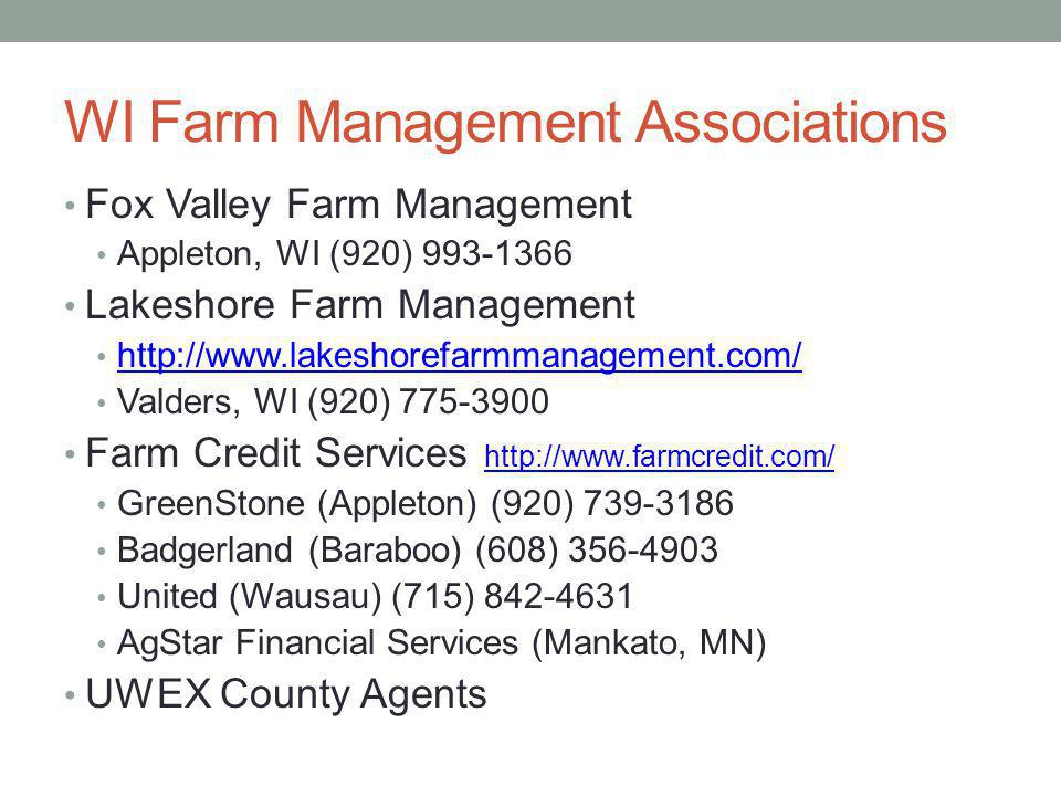 WI Farm Management Associations Fox Valley Farm Management Appleton, WI (920) 993-1366 Lakeshore Farm Management http://www.lakeshorefarmmanagement.co