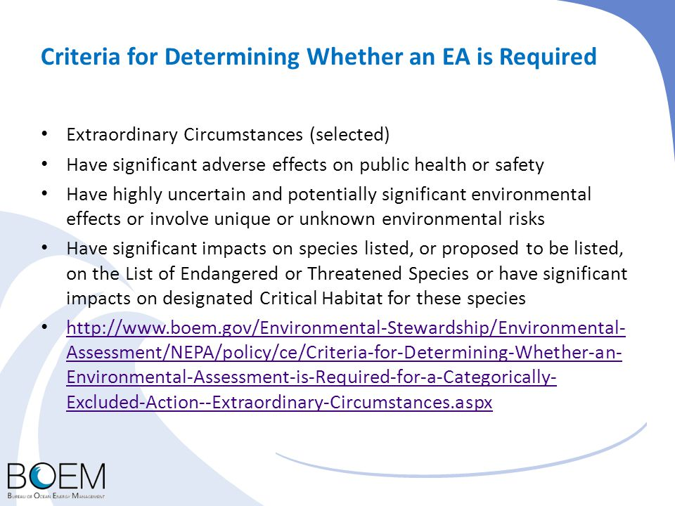 Criteria for Determining Whether an EA is Required Extraordinary Circumstances (selected) Have significant adverse effects on public health or safety