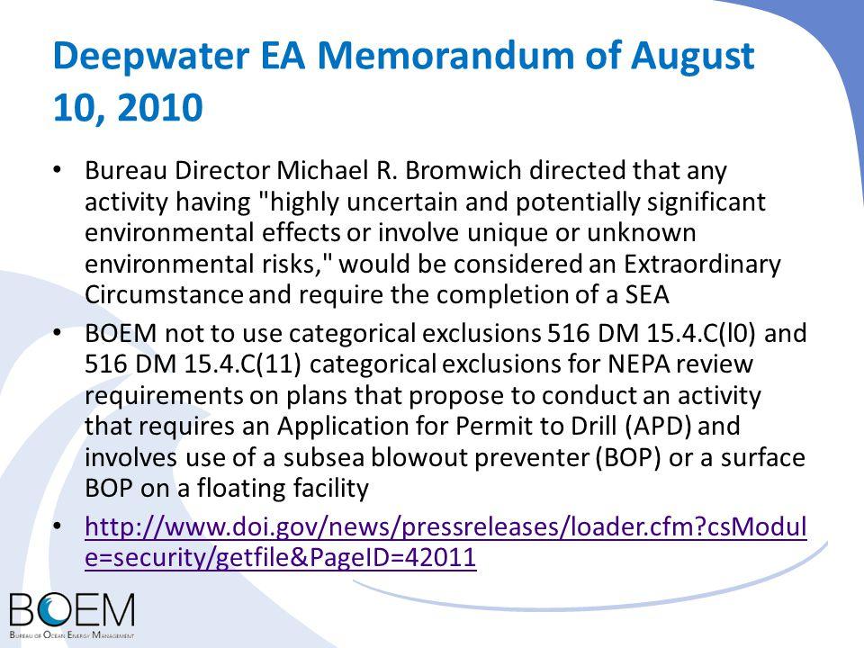 Deepwater EA Memorandum of August 10, 2010 Bureau Director Michael R. Bromwich directed that any activity having
