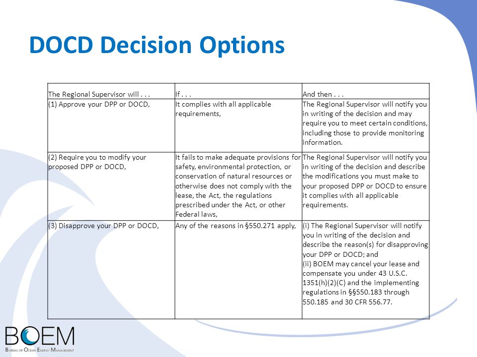 DOCD Decision Options The Regional Supervisor will...If...And then... (1) Approve your DPP or DOCD,It complies with all applicable requirements, The R