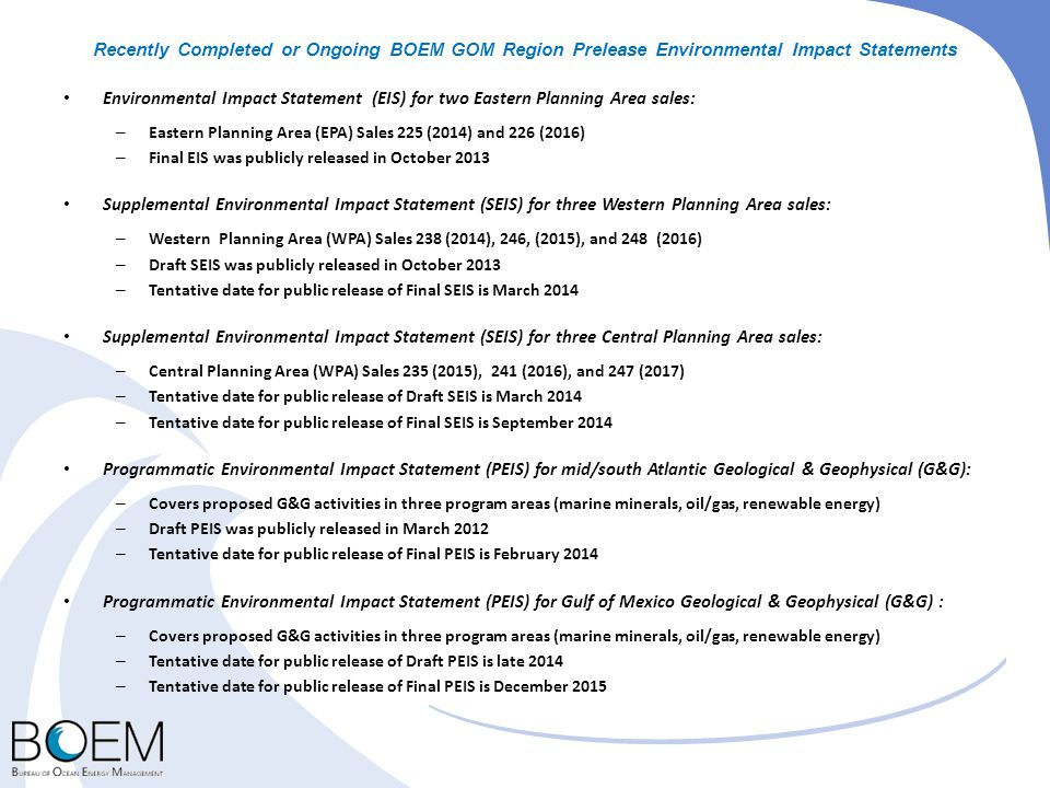 Recently Completed or Ongoing BOEM GOM Region Prelease Environmental Impact Statements Environmental Impact Statement (EIS) for two Eastern Planning A