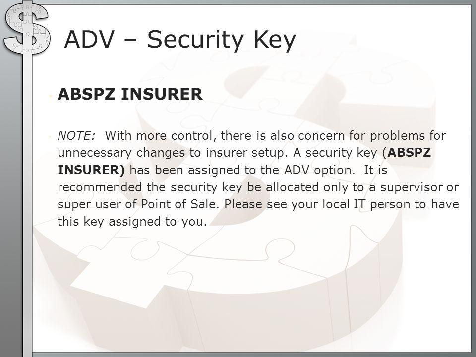 Argus D.0 Setup Select Edit Pharmacy POS Insurance settings Option: ADV Advanced setup of insurer Select ABSP INSURER NAME: ARGUS( ARGUS )...