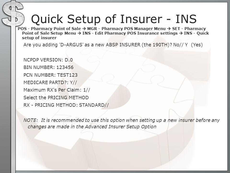 Medco D.0 Setup Select Edit Pharmacy POS Insurance settings Option: adv Advanced setup of insurer Select ABSP INSURER NAME: medco( MEDCO/MEDCOST )......