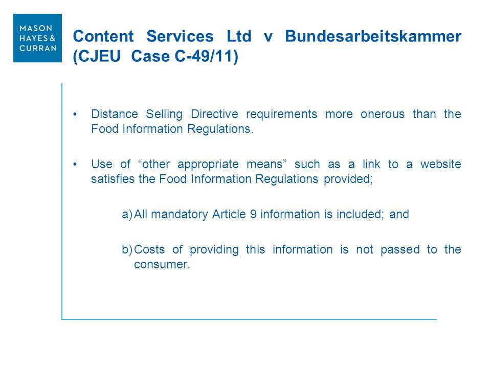 Content Services Ltd v Bundesarbeitskammer (CJEU Case C-49/11) Distance Selling Directive requirements more onerous than the Food Information Regulati
