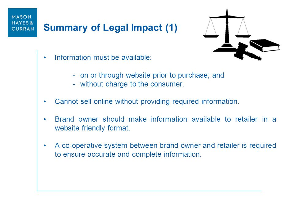 Summary of Legal Impact (1) Information must be available: -on or through website prior to purchase; and -without charge to the consumer. Cannot sell