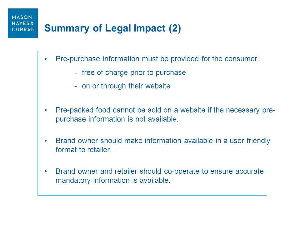 Summary of Legal Impact (2) Pre-purchase information must be provided for the consumer -free of charge prior to purchase -on or through their website