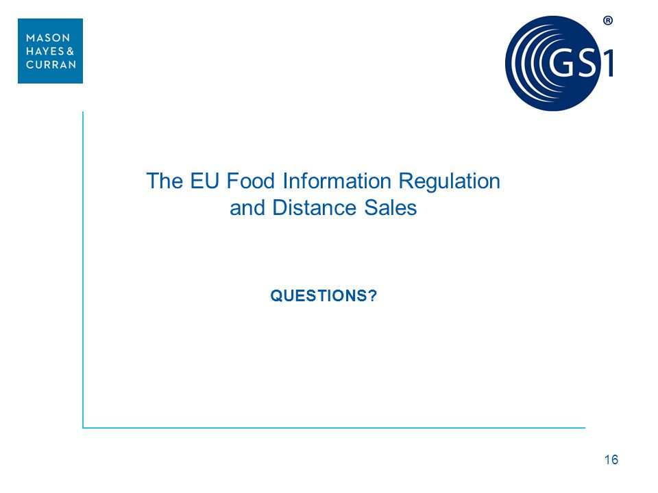 The EU Food Information Regulation and Distance Sales QUESTIONS? 16