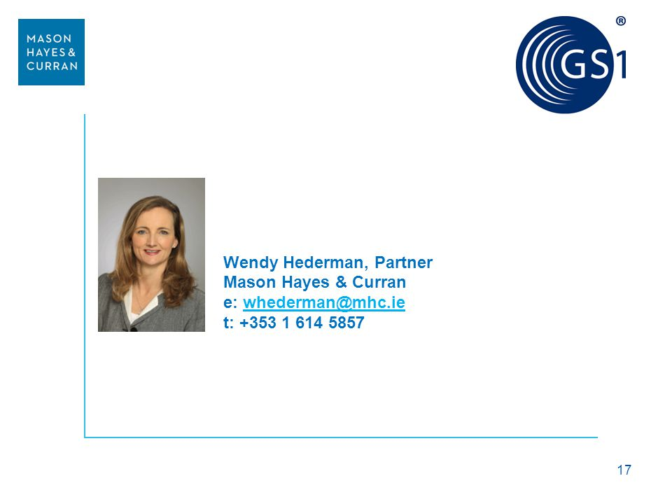 Wendy Hederman, Partner Mason Hayes & Curran e: whederman@mhc.ie t: +353 1 614 5857 17