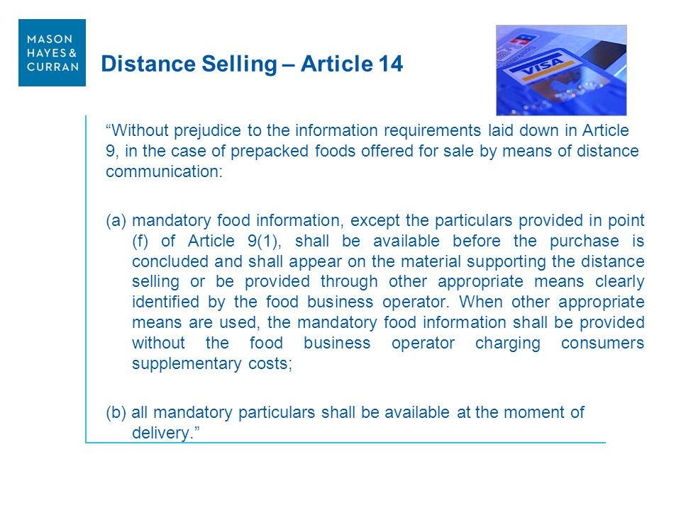Distance Selling – Article 14 Without prejudice to the information requirements laid down in Article 9, in the case of prepacked foods offered for sal