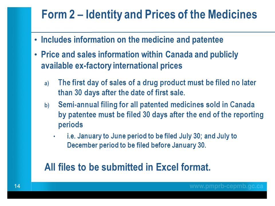Form 2 – Identity and Prices of the Medicines Includes information on the medicine and patentee 14 All files to be submitted in Excel format. b) Semi-
