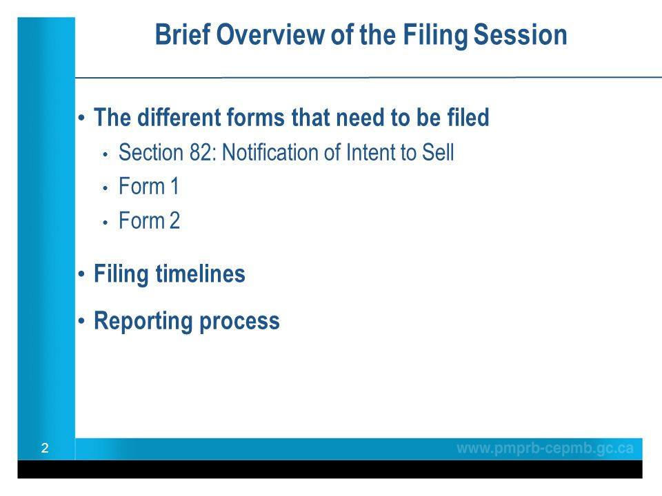 The different forms that need to be filed Section 82: Notification of Intent to Sell Form 1 Form 2 Brief Overview of the Filing Session Filing timelin