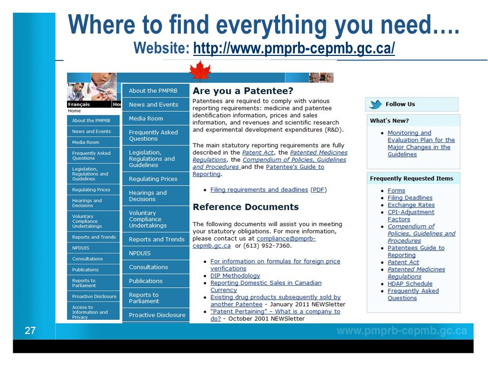 Where to find everything you need…. Website: http://www.pmprb-cepmb.gc.ca/http://www.pmprb-cepmb.gc.ca/ 27