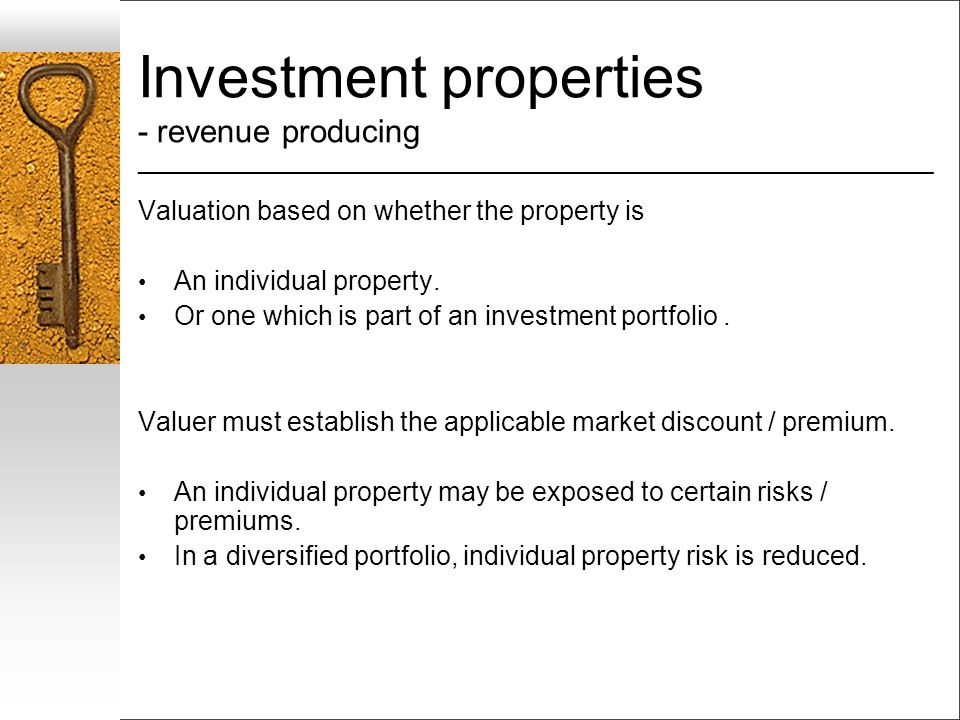 Investment properties - revenue producing ___________________________________________________________________ Valuation based on whether the property is An individual property.