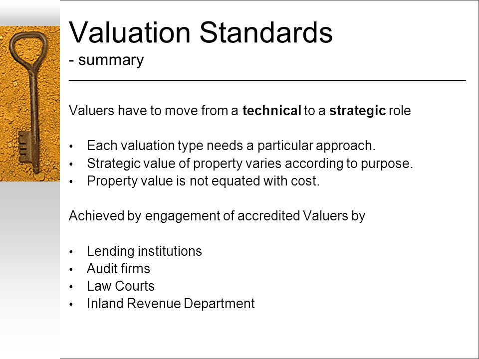 Valuation Standards - summary ___________________________________________________________________ Valuers have to move from a technical to a strategic