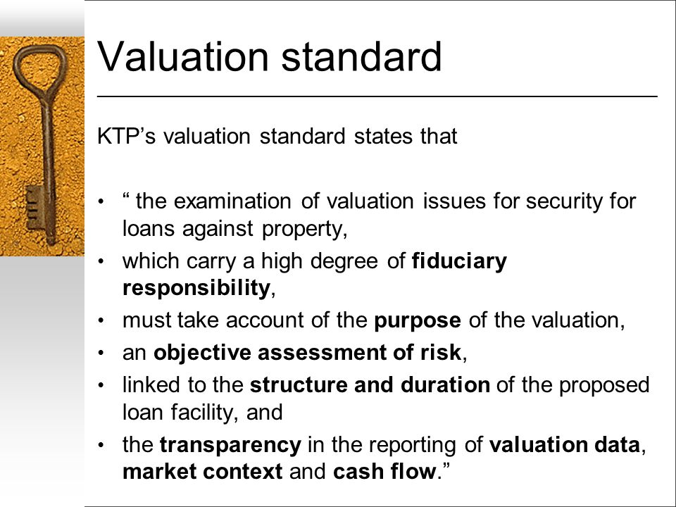 Valuation standard ___________________________________________________________________ KTPs valuation standard states that the examination of valuatio