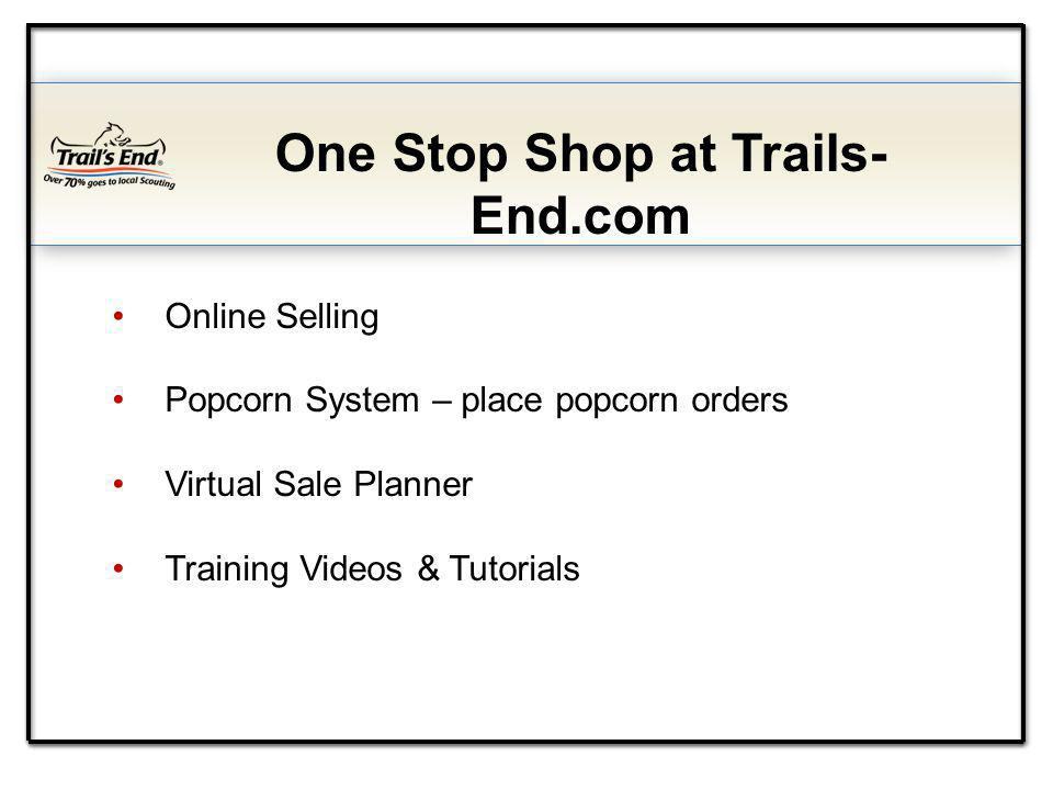 Online Selling Popcorn System – place popcorn orders Virtual Sale Planner Training Videos & Tutorials One Stop Shop at Trails- End.com