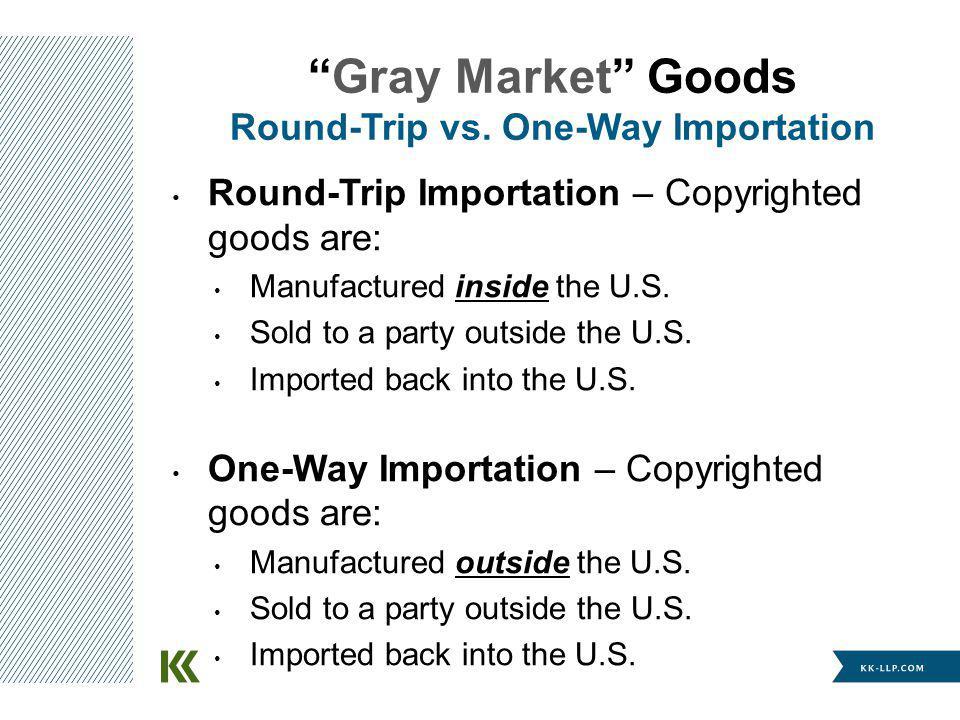 Gray Market Goods Round-Trip vs.