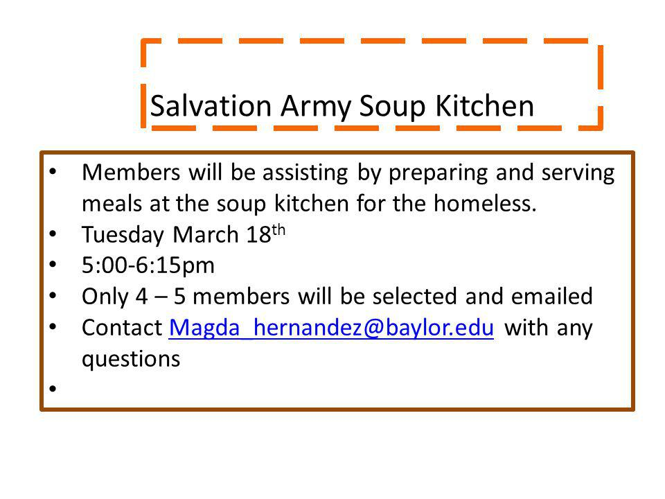 Salvation Army Soup Kitchen Members will be assisting by preparing and serving meals at the soup kitchen for the homeless.