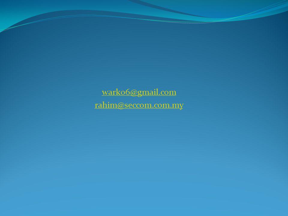 wark06@gmail.com rahim@seccom.com.my