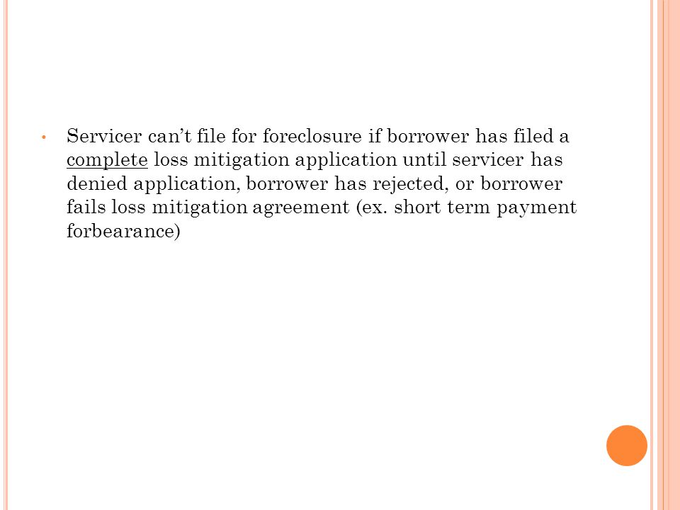 Servicer cant file for foreclosure if borrower has filed a complete loss mitigation application until servicer has denied application, borrower has re