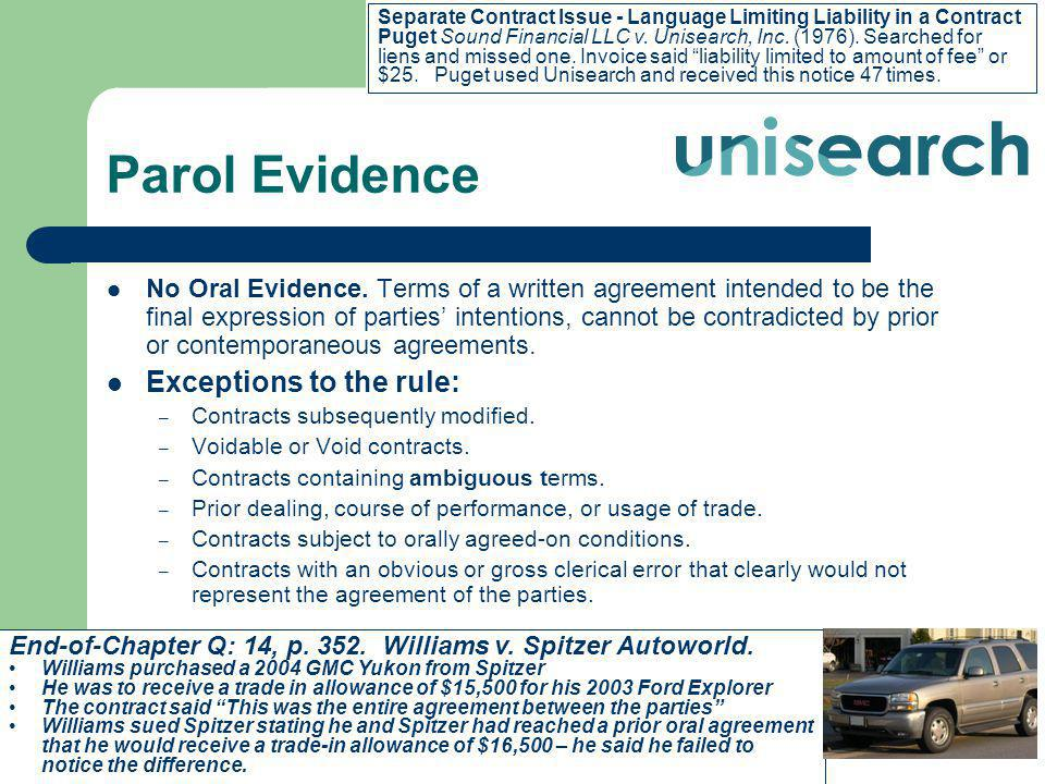 Parol Evidence No Oral Evidence. Terms of a written agreement intended to be the final expression of parties intentions, cannot be contradicted by pri