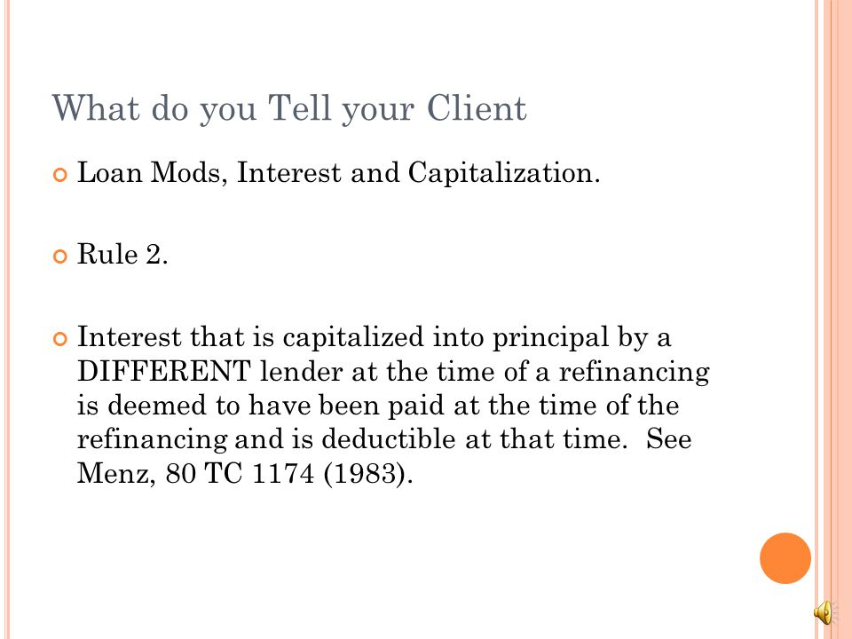 What do you Tell your Client Loan Mods, Interest and Capitalization.