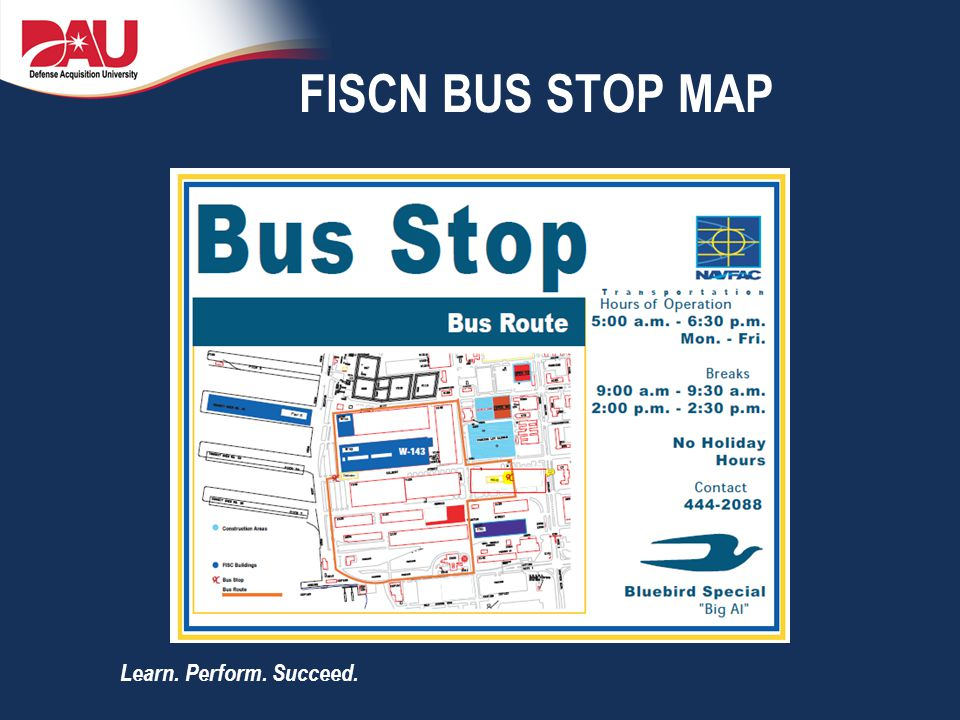 Learn. Perform. Succeed. FISCN BUS STOP MAP