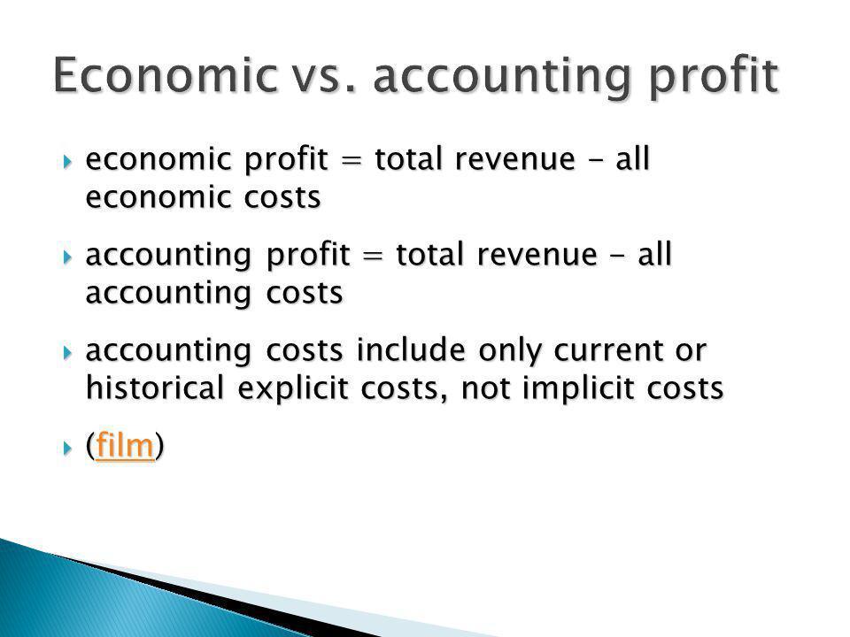 economic profit = total revenue - all economic costs economic profit = total revenue - all economic costs accounting profit = total revenue - all acco