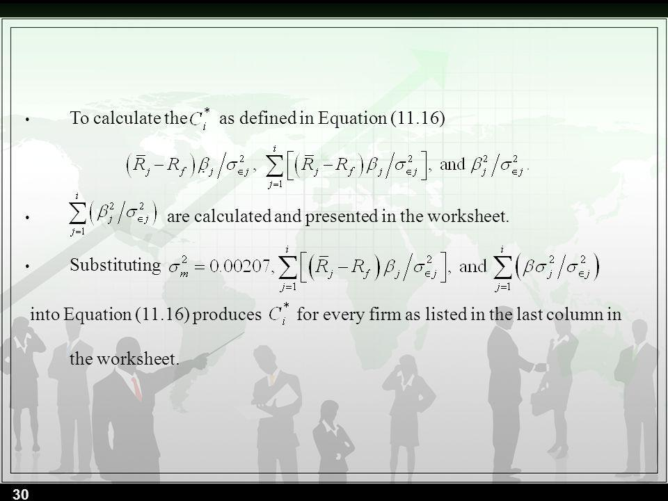 To calculate the as defined in Equation (11.16). are calculated and presented in the worksheet. Substituting into Equation (11.16) produces for every