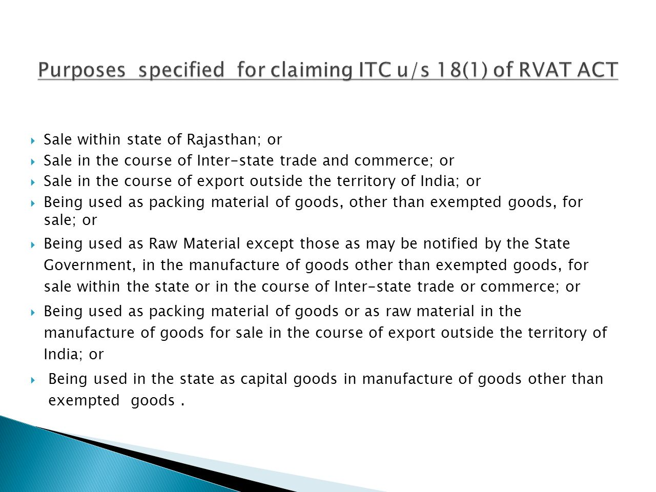 Sale within state of Rajasthan; or Sale in the course of Inter-state trade and commerce; or Sale in the course of export outside the territory of Indi
