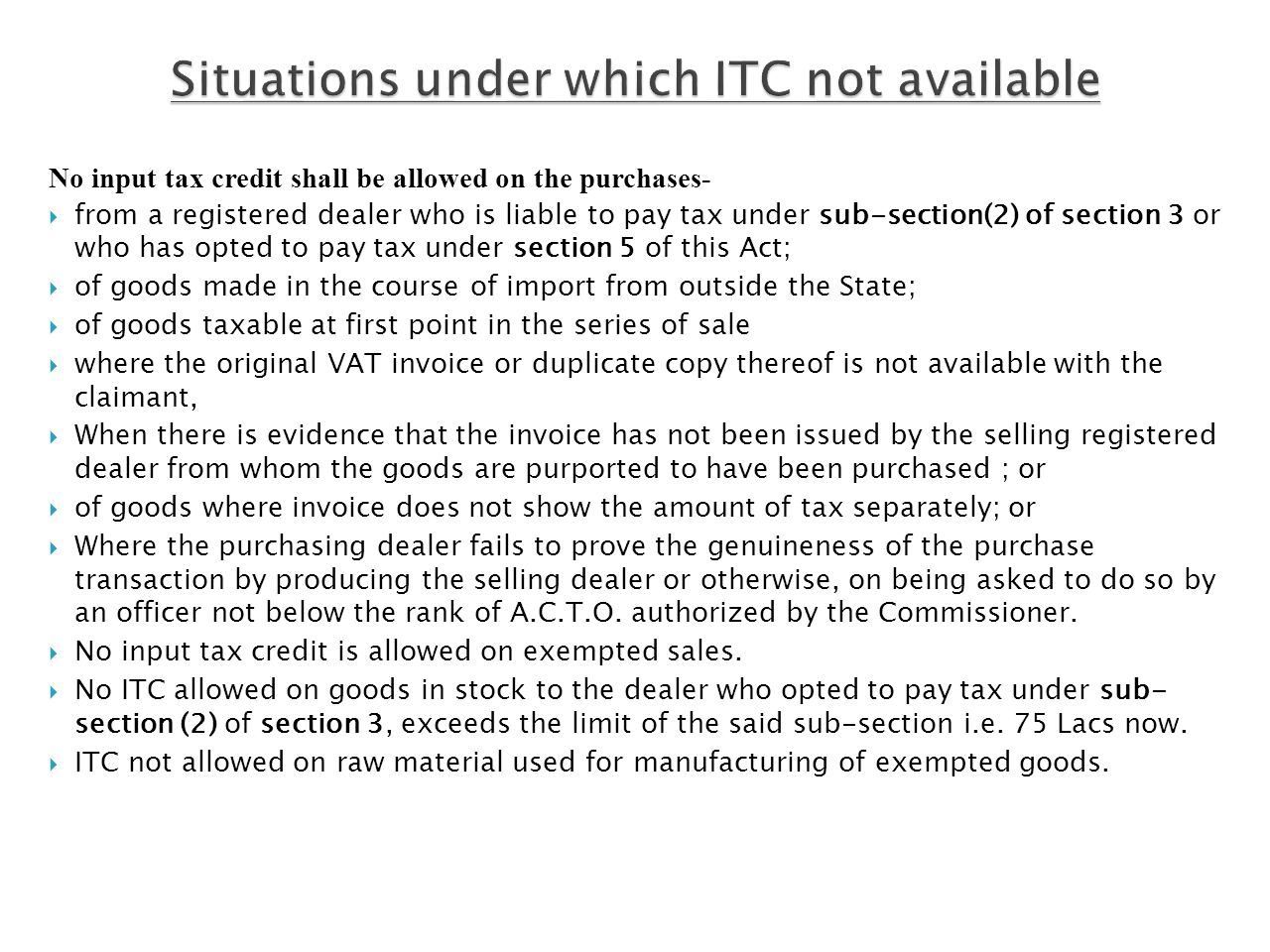 No input tax credit shall be allowed on the purchases- from a registered dealer who is liable to pay tax under sub-section(2) of section 3 or who has