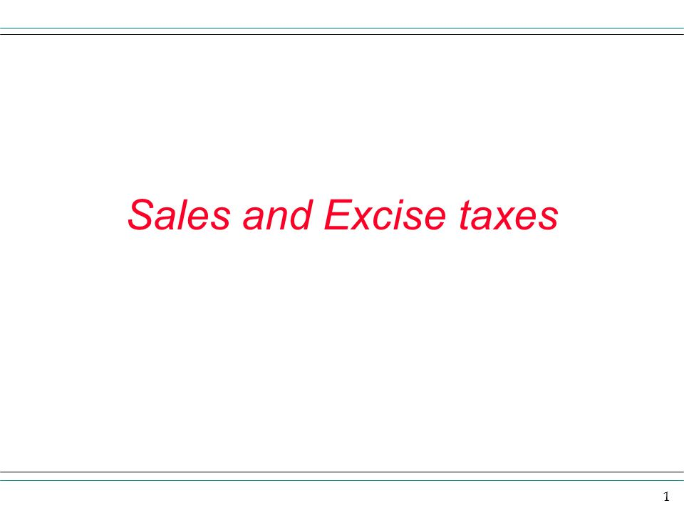 1 Sales and Excise taxes