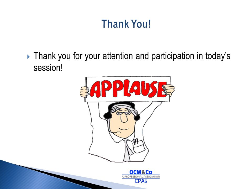 Thank you for your attention and participation in todays session!