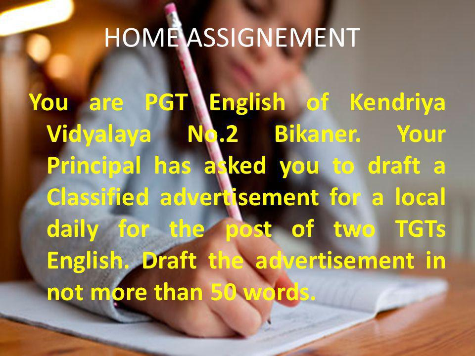 HOME ASSIGNEMENT You are PGT English of Kendriya Vidyalaya No.2 Bikaner.