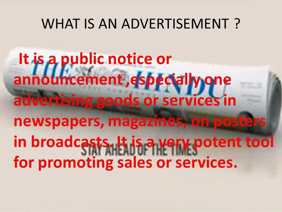 WHAT IS AN ADVERTISEMENT .