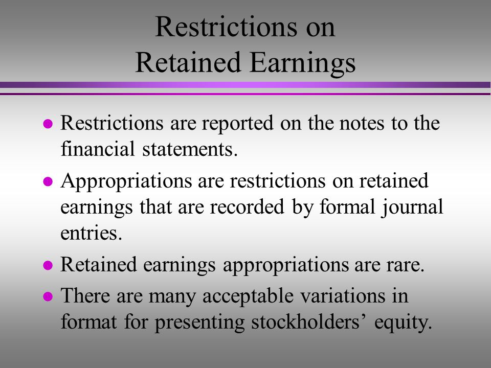 Objective 4 Report restrictions on retained earnings.