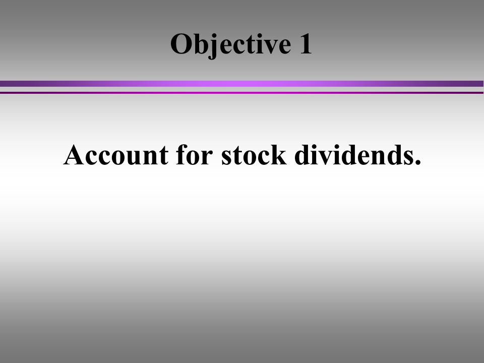 Retained Earnings and Dividends l The balance in the Income Summary account is closed to Retained Earnings at period end. l Dividends are distribution